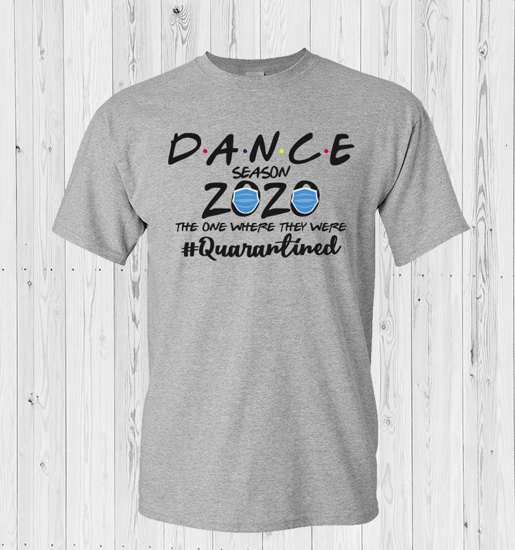 Dance 2020 Quarantined T-Shirt